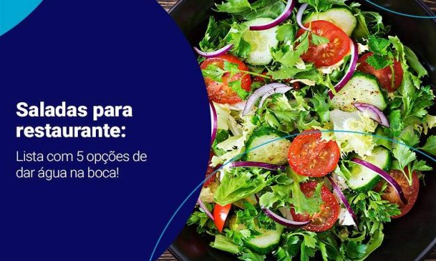 Saladas para restaurante: lista com 5 opções de dar água na boca