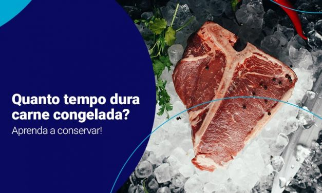 Quanto tempo dura carne congelada? Veja como conservar sem desperdiçar