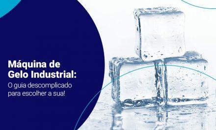 Máquina de gelo industrial: o guia descomplicado para escolher a sua