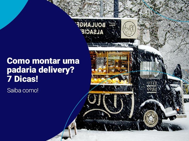 Como montar uma padaria delivery? 7 Dicas Castellmaq