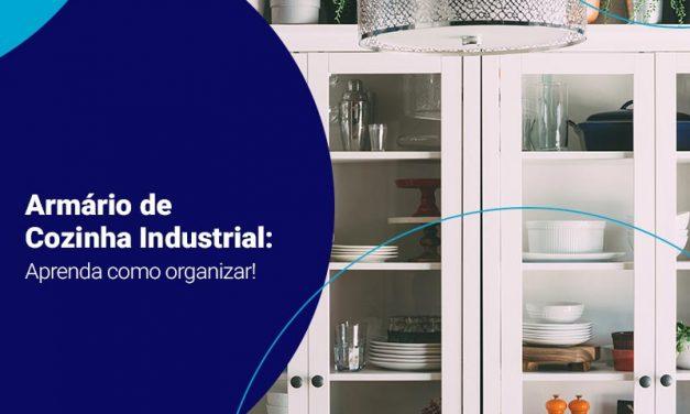Aprenda como organizar armário de cozinha industrial