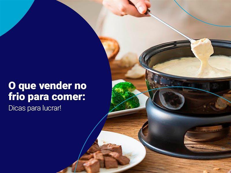 Veja o que vender no frio para comer — Dicas para lucrar